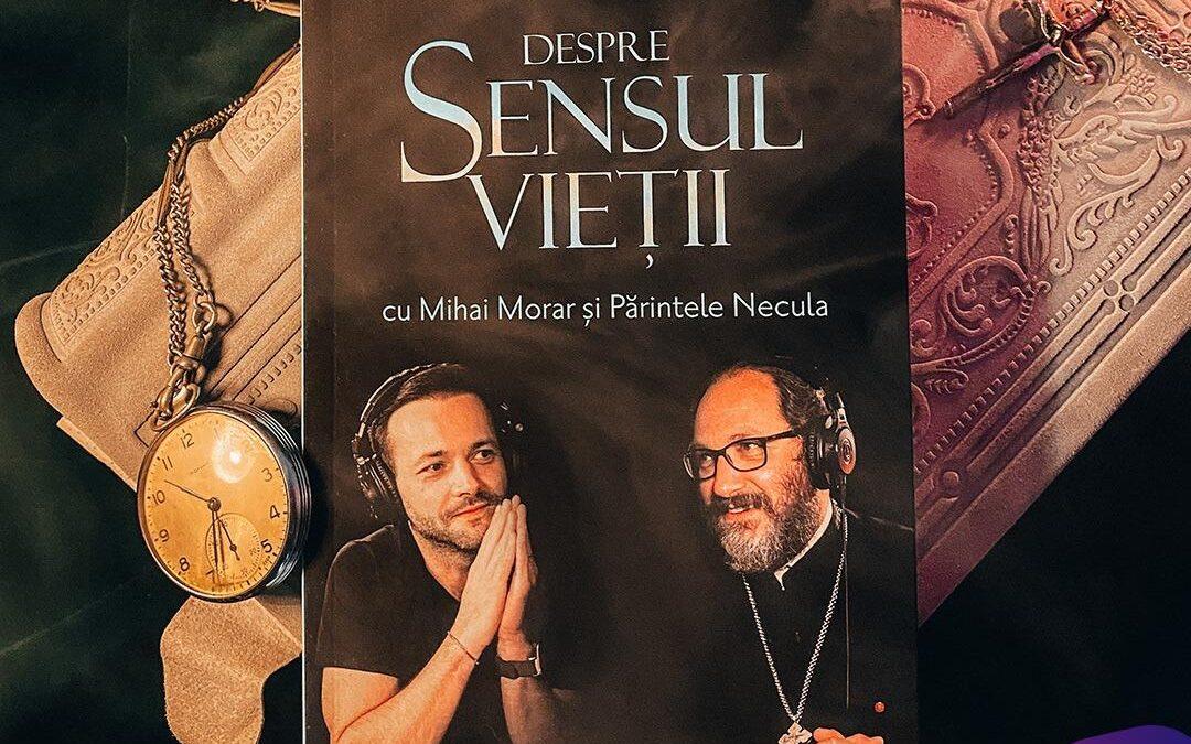 Despre sensul vieții cu Mihai Morar și Părintele Necula- Surpriza editorială a lui 2021 la Bookzone
