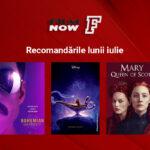 Iulie este luna super-producțiilor și a premierelor la Film Now: Bohemian Rhapsody, Aladdin și - în premieră TV pe micul ecran - Mary, Regina Scoției