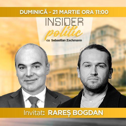 """Rareș Bogdan este invitatul lui Sebastian Zachmann la """"Insider politic"""""""