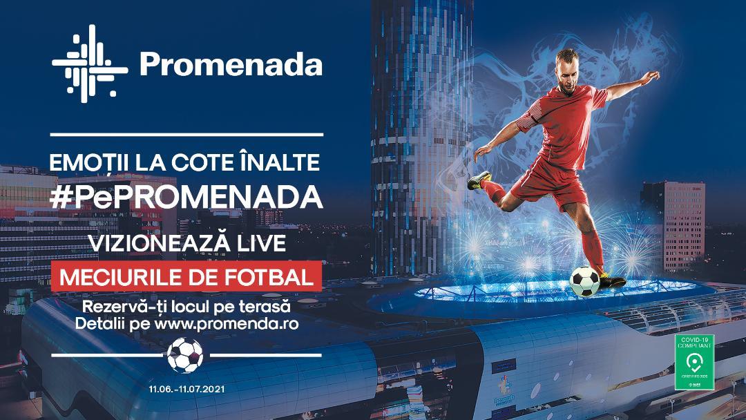 Între 11 iunie – 11 iulie, cele mai importante meciuri de fotbal ale anului vin în direct #PePROMENADA MALL